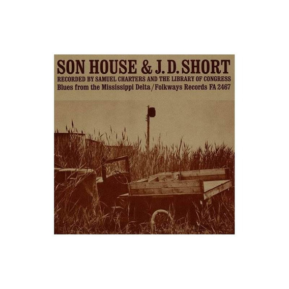 Short J.d. Son House: Blues From The Mississippi Delta Cd