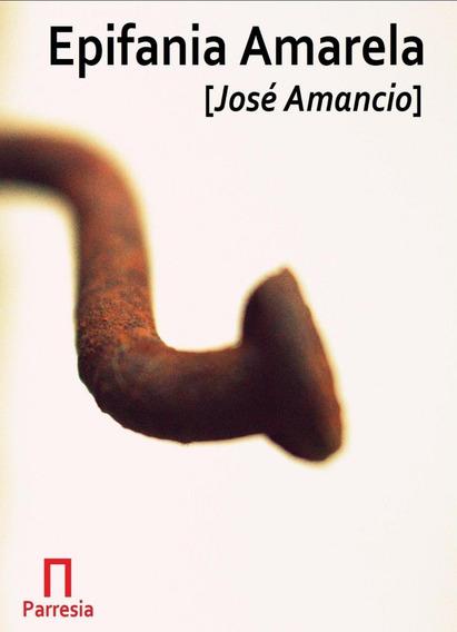 Epifania Amarela (versos) -- José Amancio (livro Raro)