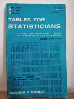 Tables For Statisticians Herbert Arkin & Raymond R. Cloton