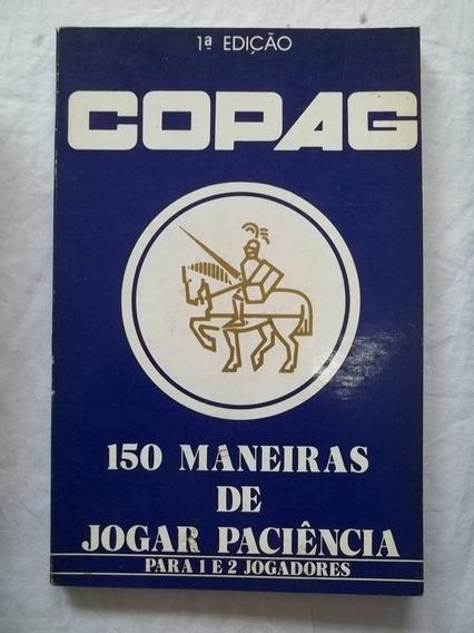 Livro - 150 Maneiras De Jogar Paciencia - Copag - 1 Ediçao
