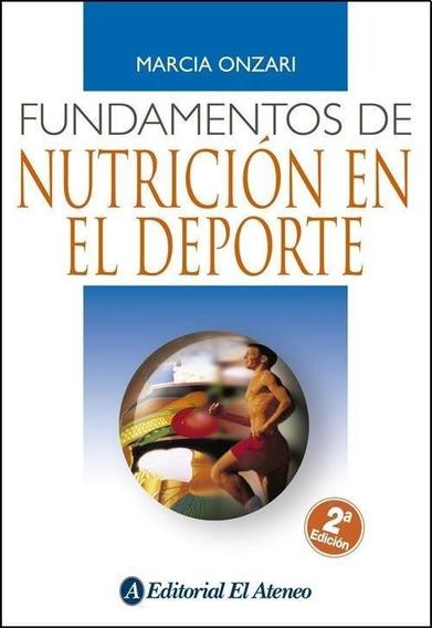 Fundamentos De Nutrición En El Deporte - Onzari Marcia