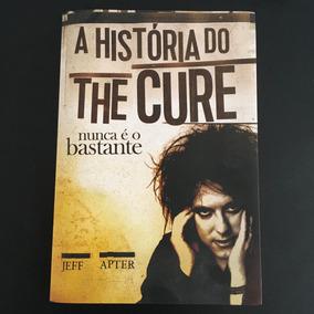 Livro A História Do The Cure - Nunca É O Bastante! Frete $10