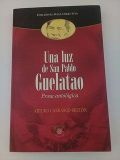Una Luz De San Pablo Guelatao. Prosa Antológica.