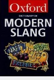 Oxford Dictionay Modern Slang John Ayto E John S