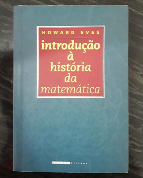 Livro Introdução A História Da Matemática - Howard Eves