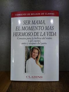 L1868 Ser Mamá El Momento Mas Hermoso De La Vida Clarins