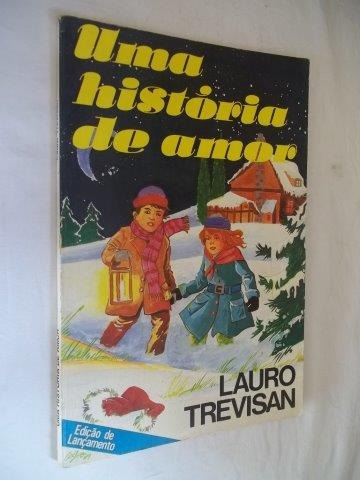 * Lauro Trevisan - Uma Historia De Amor - Infanto Juvenil