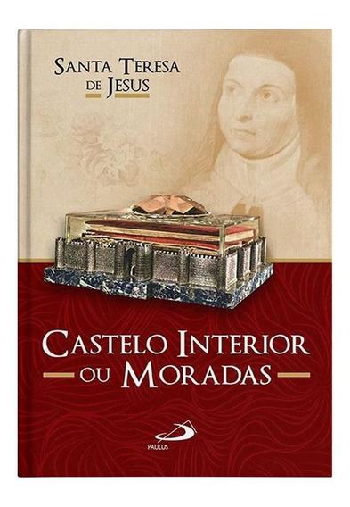 Castelo Interior Ou Moradas - Santa Teresa De Jesus (ávila)