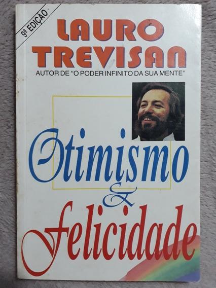 Livro Otimismo E Fecilicidade - Lauro Trevisan Auto Ajuda