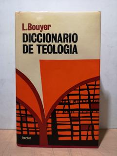 Diccionario De Teología L. Bouyer - Herder, 5a. Edición 1983