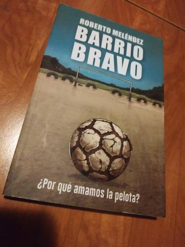 Imagen 1 de 2 de Barrio Bravo Libro