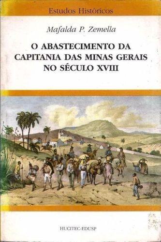O Abastecimento Da Capitania Das Minas Gerais No Século X...
