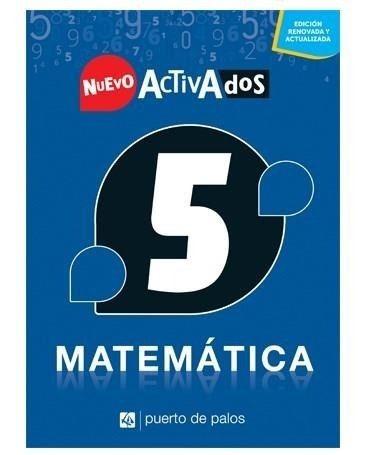 Matemática 5 Nuevo Activados - Puerto De Palos