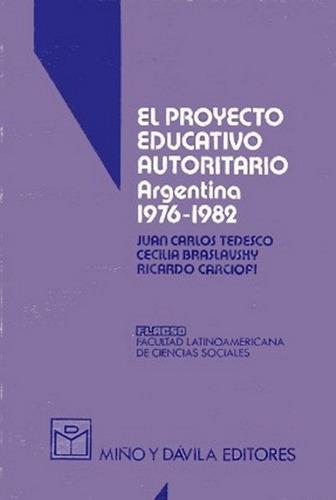 El Proyecto Educativo Autoritario / Tedesco, Braslavsky...