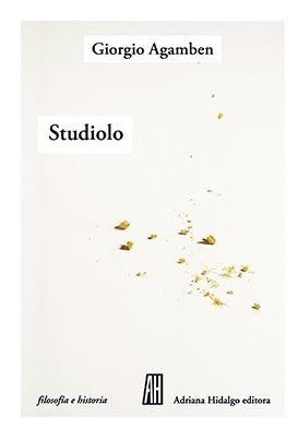 Imagen 1 de 2 de Studiolo. Giorgio Agamben. Adriana Hidalgo