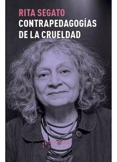 Contra-pedagogias De La Crueldad - Rita Segato