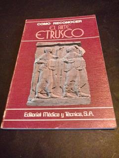 Como Reconocer El Arte Etrusco - Rómolo A. Staccioli