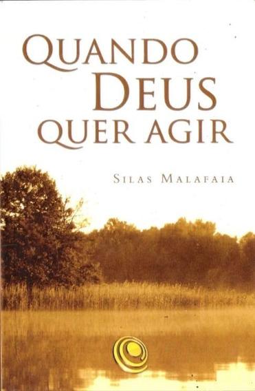 Quando Deus Quer Agir -silas Malafaia (livro)