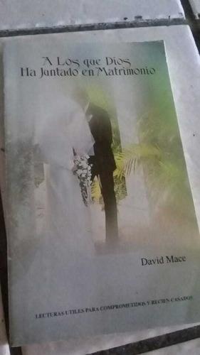 A Los Que Dios Ha Juntado En Matrimonio. David Mace