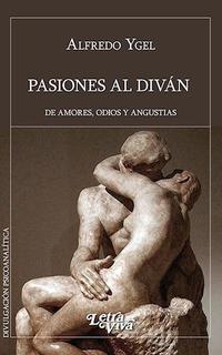Pasiones Al Divan De Amores Odios Y Angustias (divulgacion
