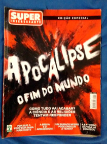 Super Interessante Apocalipse Ed. Especial O Fim Do Mundo