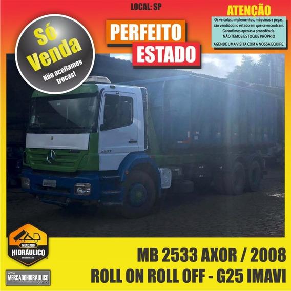 Mb 2533 Axor / 2008 - Roll On Roll Off G25 Imavi