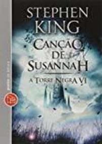 Cancao De Susannah - Vol.6 - Colecao Torre Negra - Livro ...