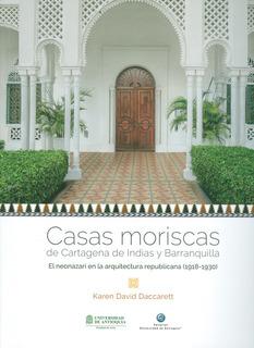 Casas Moriscas De Cartagena De Indias Y Barranquilla. El Neo