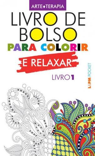 Imagem 1 de 1 de Livro De Bolso Para Colorir E Relaxar (livro 1) - Vol. 1183