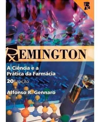 Livro - Remington - A Ciência E A Pratica Da Farmácia