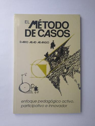 Imagen 1 de 7 de El Método De Casos: Enfoque Pedagógico / Darío Abad Arango