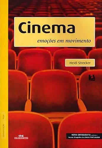Cinema - Emoções Em Movimento - Livro - Heidi Strecker