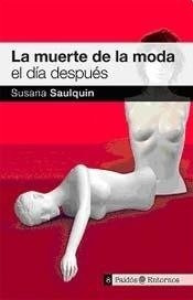 Muerte De La Moda El Dia Despues La - Saulquin Susana