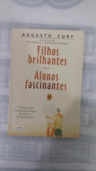 Livro: Filhos Brilhantes Alunos Fascinantes - Augusto Cury.