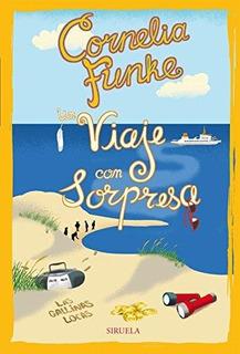 Un Viaje Con Sorpresa. Las Gallinas Locas 2 De Funke, Cornel