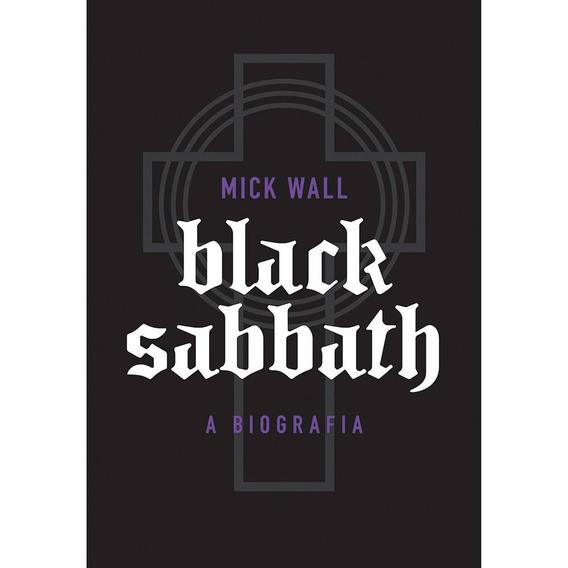 Black Sabbath Biografia Mick Wall