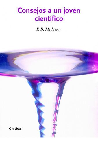 Imagen 1 de 3 de Consejos A Un Joven Científico De P. B. Medawar - Crítica