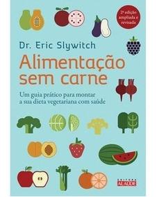 Alimentação Sem Carne - 2ª Ed. 2015