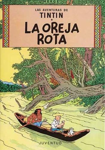 Imagen 1 de 3 de La Oreja Rota - Tintín, Hergé, Ed. Juventud