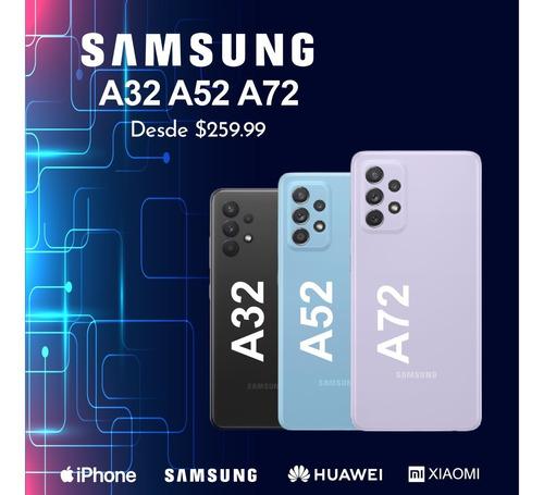 Samsung A52 $354.99 A72 $439.99  A32 $259.99