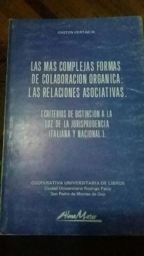 Las Mas Complejas Formas De Colaboracion Organica. Certad
