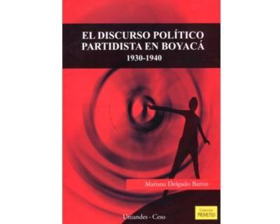 El Discurso Político Partidista En Boyacá 1930-1940