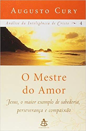 O Mestre Do Amor - Análise Da Inteligênc Augusto Cury