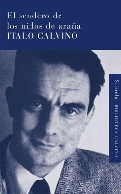Imagen 1 de 3 de El Sendero De Los Nidos De Araña, Italo Calvino, Siruela