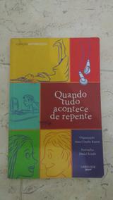 Livro Quando Tudo Acontece Derrepente De Ana Cláudia Ramos
