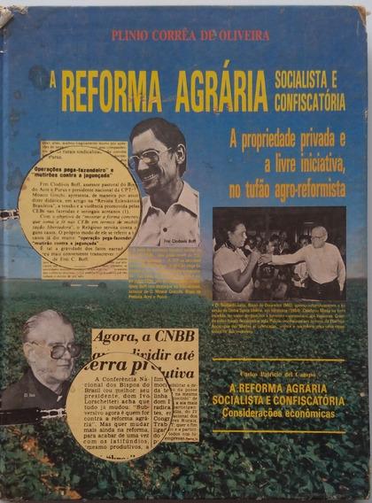A Reforma Agrária Socialista E Confiscatória.