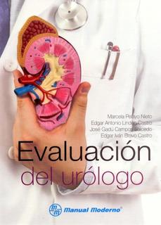 Evaluación Del Urólogo 1era Edición ¡envío Gratis!