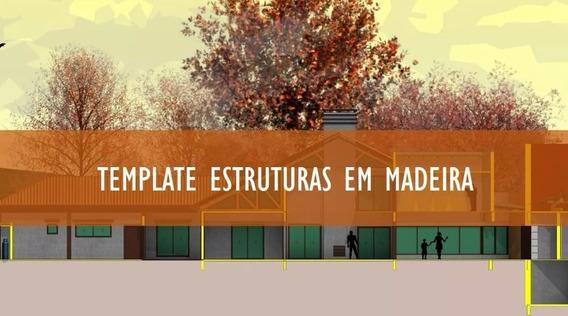 Template Estruturas Em Madeira + Curso + Brindes
