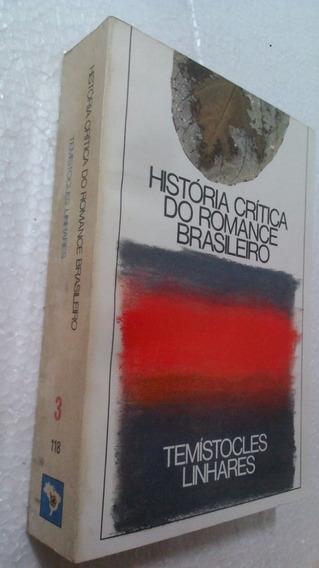 Livro Historia Critica Do Romance Brasileiro 3 Temistocles