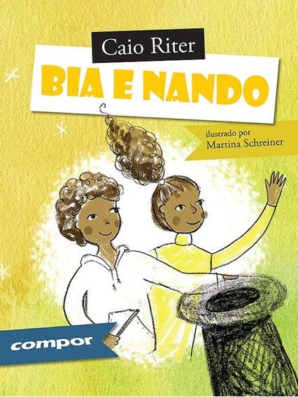 Livro Bia E Nando - Caio Riter - Compor